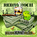 "@TeamBlockBallin Presents REDDYROCHLIVE ""I Get High"" Official Video | @ReddyRochLive"