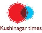 Kushinagar Times