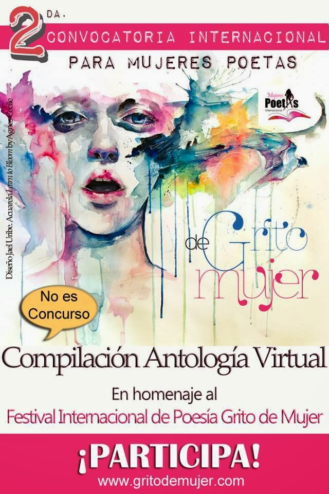 "2DA. CONVOCATORIA INTERNACIONAL PARA MUJERES POETAS ""GRITO DE MUJER"" 2014"
