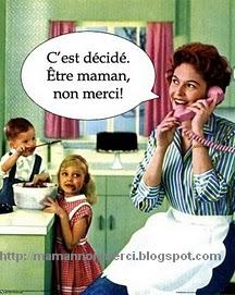 Maman? Non merci!
