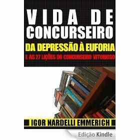 Livro Vida de Concurseiro - da depressão à euforia - e 27 lições do concurseiro vitorioso
