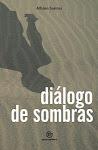 DIÁLOGO DE SOMBRAS / 2006