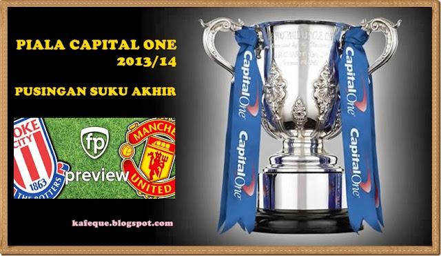 JADUAL CARLING CUP 2013/14 SUKU AKHIR MAN CITY VS LEICESTER, STOKE VS MAN UTD, SUNDERLAND VS CHELSEA