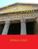 a photo of the book cover The Revived Roman Empire Europe in Bible Prophecy by Erika Grey Sample Chapter 1 the Biblical Bases for a Revived Roman Empire