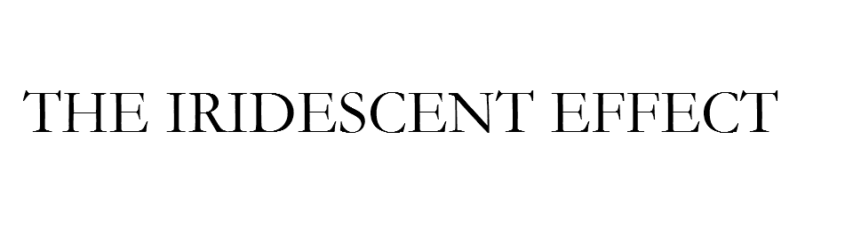 The Iridescent Effect