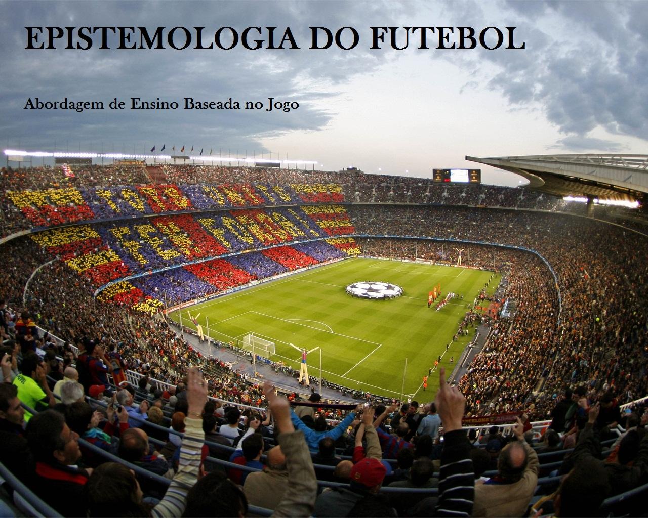 EPISTEMOLOGIA DO FUTEBOL