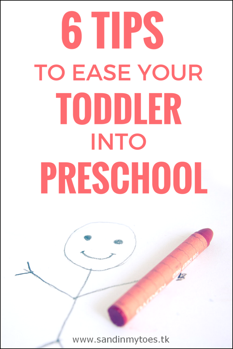Six tips to help ease your toddler into preschool.