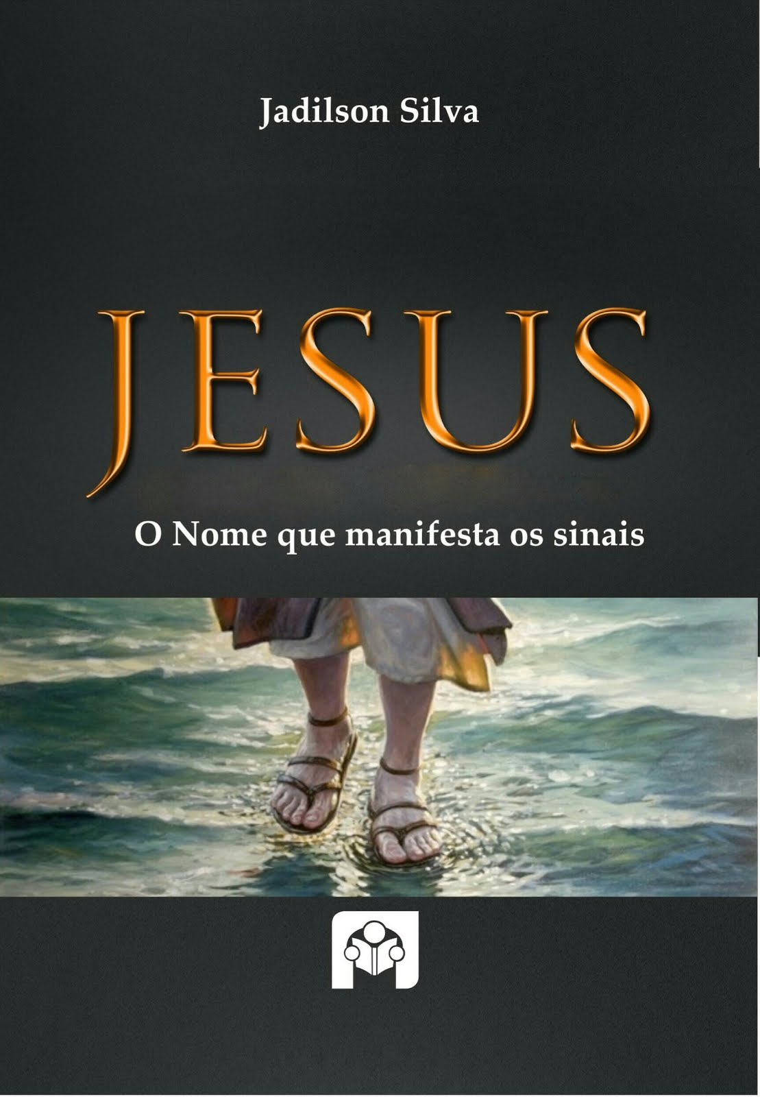 Livro: Jesus, O nome que manifesta os sinais