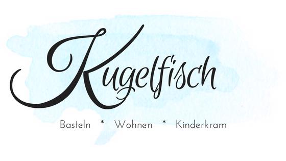 Kugelfisch-Blog -  Der Mamablog aus dem Rheinland