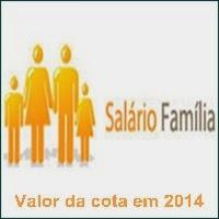 salário família, Valor da cota 2014, INSS, Previdência