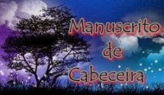 http://manuscritodecabeceira.blogspot.com.br/