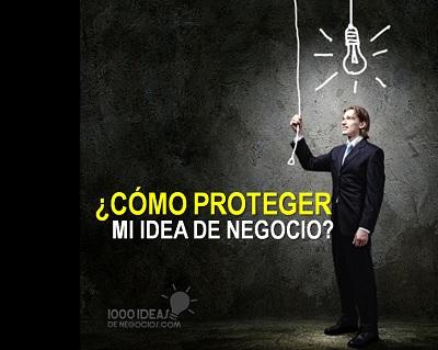 como proteger mi idea de negocio