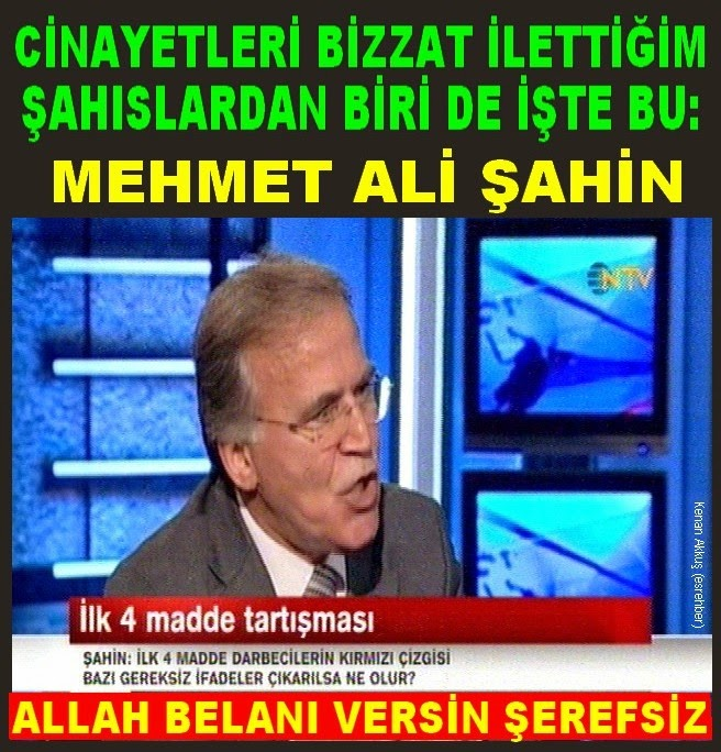 MEHMET ALİ ŞAHİN'E CİNAYET İHBARLARI