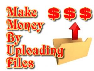 How Make Money Uploading Files
