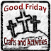 Good Friday Crafts and Activities