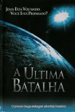 A ÚLTIMA BATALHA