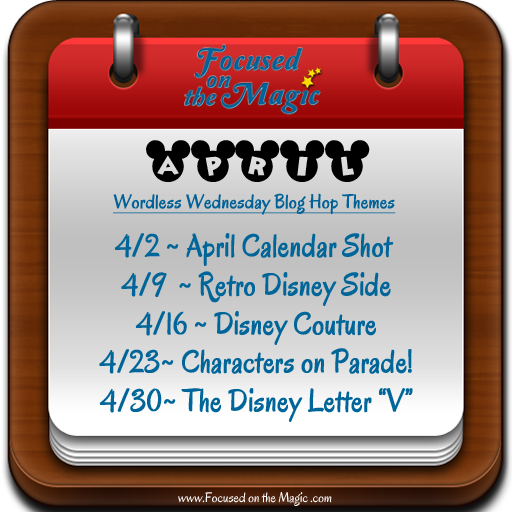 Disney Wordless Wednesday Blog Hop Theme Calendar for April