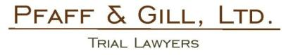 Pfaff & Gill, Ltd. - Chicago Trial Lawyers