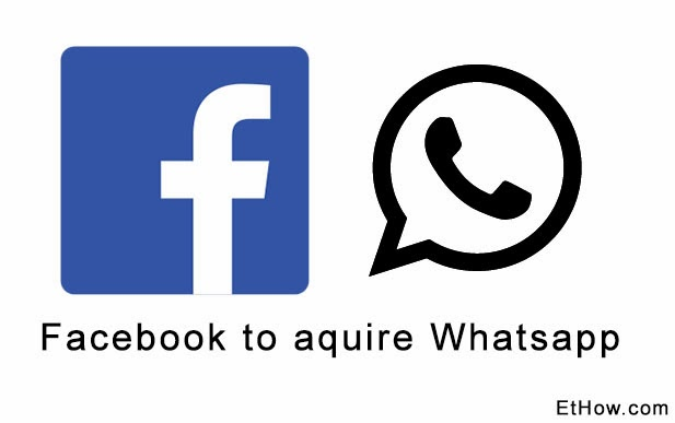 Facebook to acquire Whatsapp.