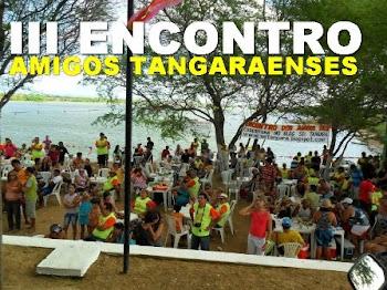 III ENCONTRO DOS AMIGOS TANGARAENSES