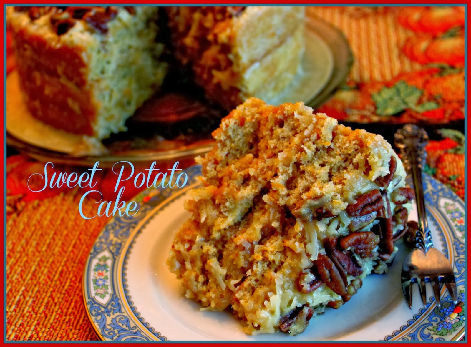 Sweet Tea and Cornbread: Sweet Potato Cake!