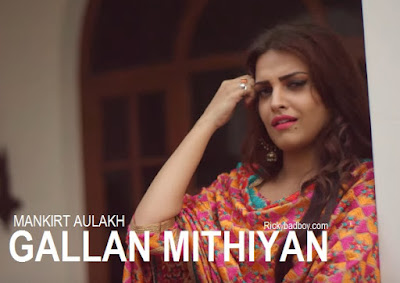 GALLAN MITHIYAN LYRICS - Mankirt Aulakh ft Himanshi Khurana