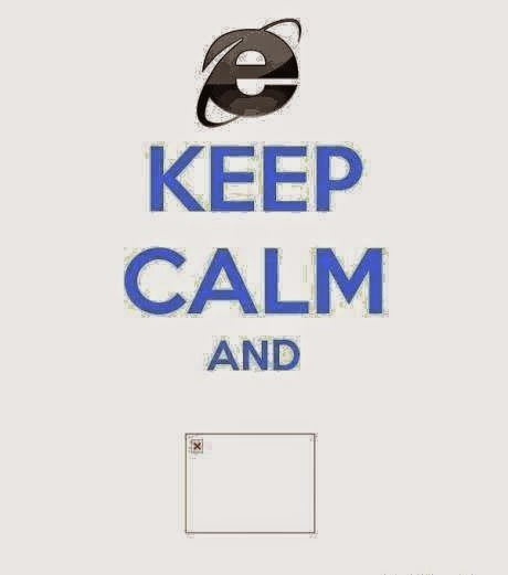 keep calm ie best jokes & memes on internet explorer a web browser you loved to