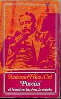 """""""Puccini. El hombre, la obra, la estela"""" - Antonio Fernández-Cid."""