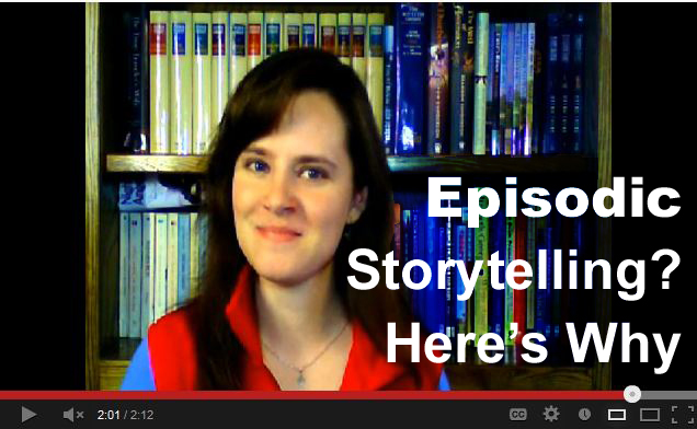 Wordplay: Helping Writers Become Authors: Episodic Storytelling? Here's Why