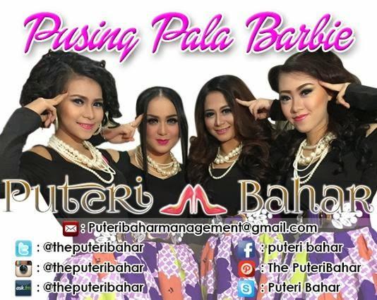 Puteri Bahar - Pusing Pala Barbie (Jelita Bahar, Juwita Bahar, Bellayu Bahar & Tiara Bahar)