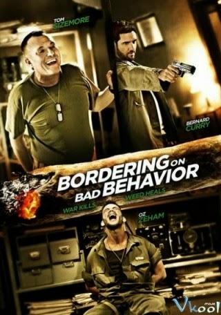Giới Hạn Tồi Tệ - Bordering On Bad Behavior (2014)