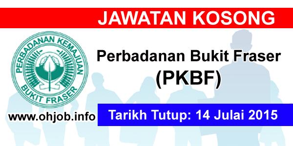 Jawatan Kerja Kosong Perbadanan Bukit Fraser (PKBF) logo www.ohjob.info julai 2015