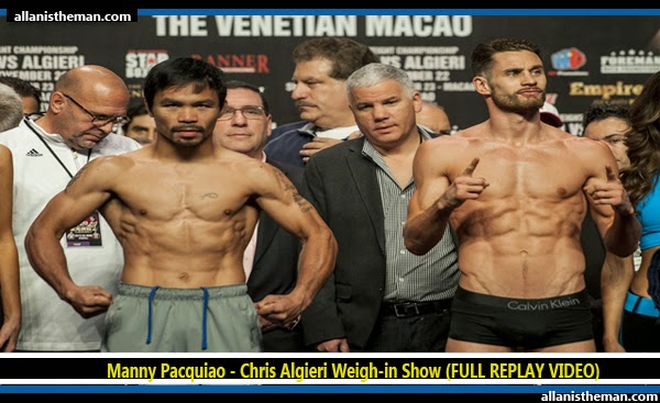 Manny Pacquiao - Chris Algieri Weigh-in Show (FULL REPLAY VIDEO)