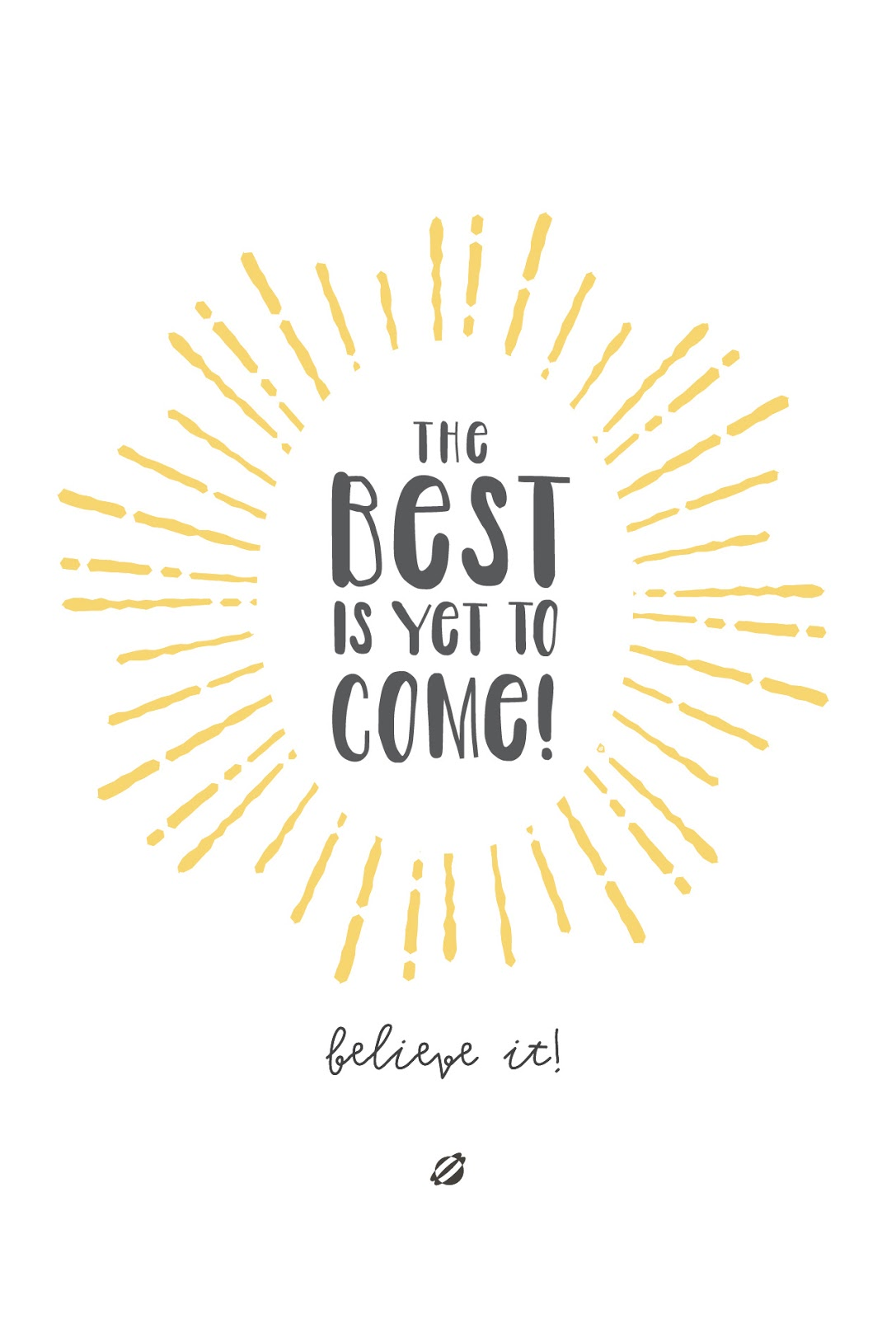 LostBumblebee ©2014 The Best Is Yet To COME! Free Printable : PERSONAL Use Only.