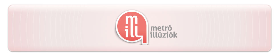 metró illúziók
