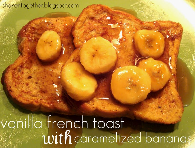 {taste this} vanilla french toast with caramelized bananas ...