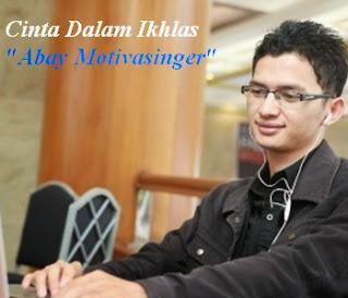 Abay Motivasinger - Cinta Dalam Ikhlas