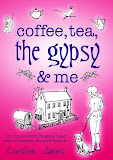 coffee, tea, the gypsy & me by Caroline James