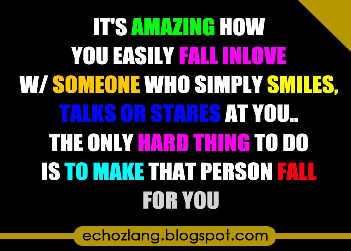 It's amazing amazing how you easily fall inlove with someone who simply smiles at you