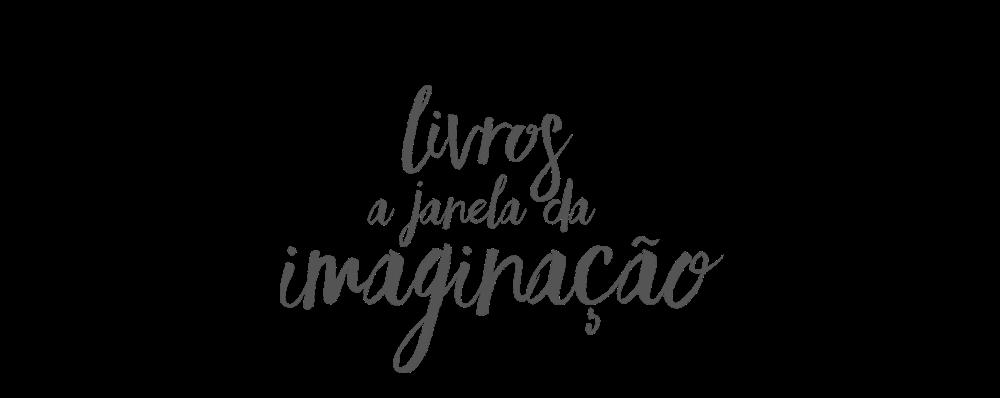 Livros, a Janela da Imaginação.