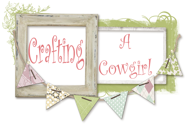 CRAFTING A COWGIRL
