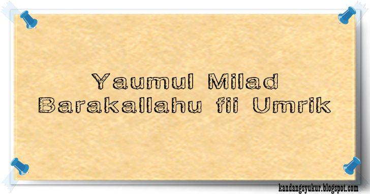 Ucapan Selamat Ulang tahun / Milad Islami - Kandang Syukur ...