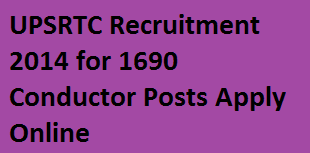 UPSRTC Recruitment 2014 for Conductors-Apply Online for 1690 Conductor Posts at www.upsrtc.com