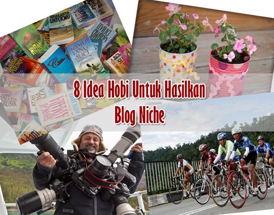 idea hobi untuk hasilkan blog ada niche
