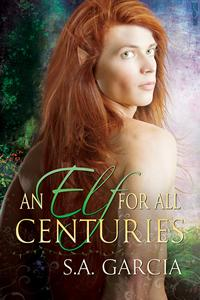 An Elf for All Centuries by S.A. Garcia