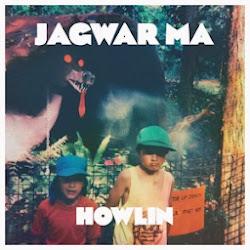 JAGWAR MA - 'HOWLIN''