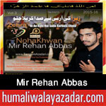 http://www.humaliwalayazadar.com/2015/10/mir-rehan-abbas-nohay-2016.html