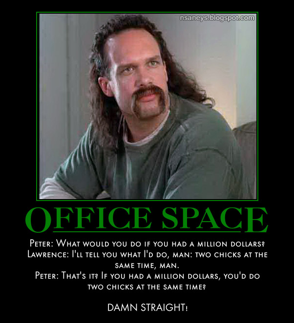 Office Space Quotes Impressive Nsaney'z Posters Ii Office Space Two Chicks At The Same Time W