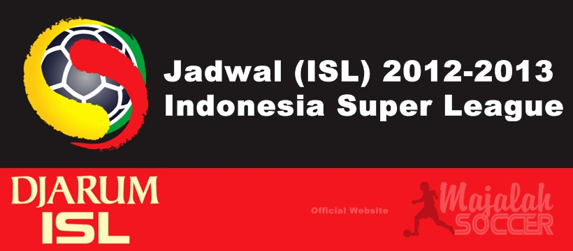 isl jadwal pertandingan isl indonesia super league 2013
