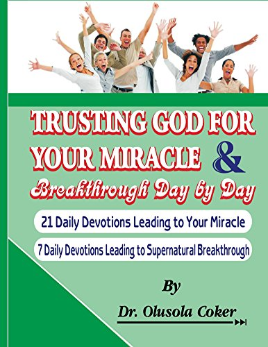 Trusting God for your miracle and Breakthrough